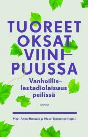 Tuoreet oksat viinipuussa, toim. Meri-Anna Hintsala ja Mauri Kinnunen. Kirjapaja 2013.