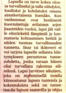 Satu Rauhala: Lasta vahingoittavan kasvatuksen kierre on katkaistava. Helsingin Sanomat 10.9.2014.